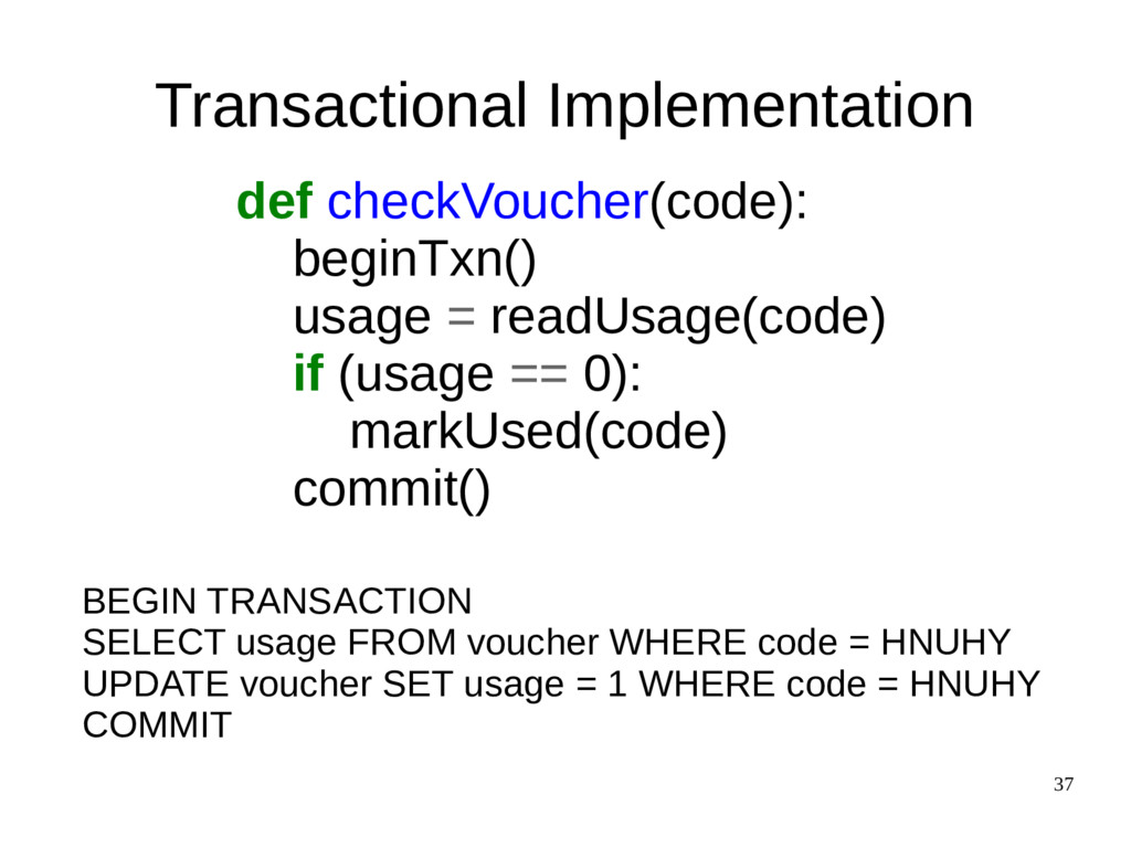37 Transactional Implementation def checkVouche...