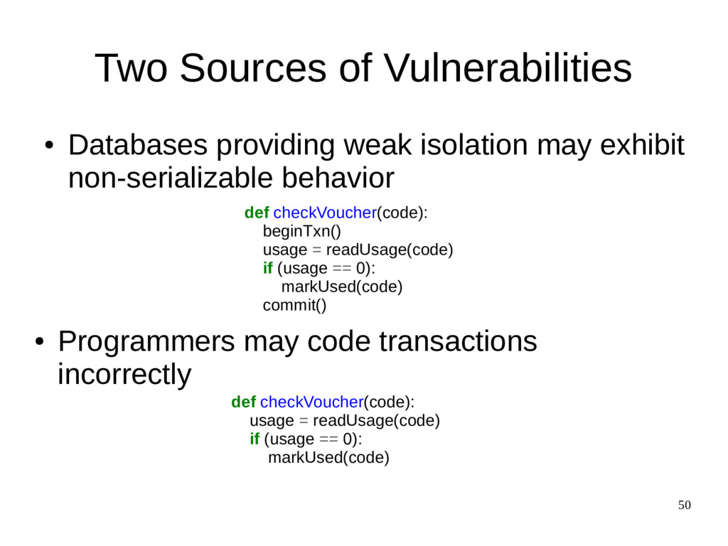 50 Two Sources of Vulnerabilities ● Databases p...