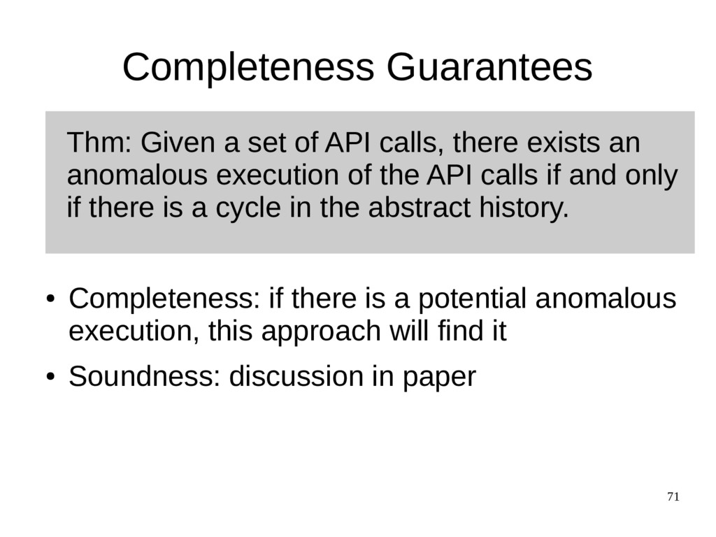 71 Completeness Guarantees ● Completeness: if t...