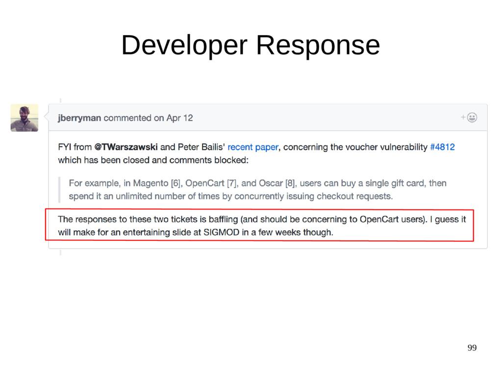 99 Developer Response