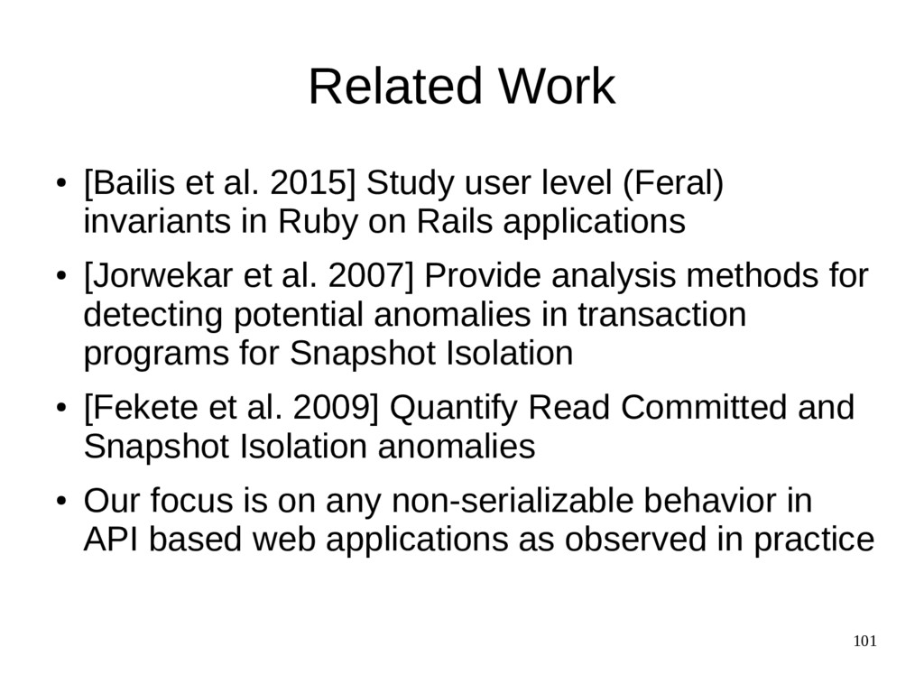 101 Related Work ● [Bailis et al. 2015] Study u...