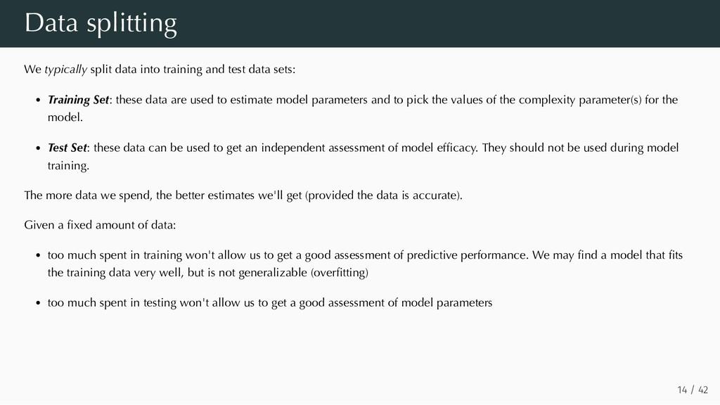 Data splitting We typically split data into tra...