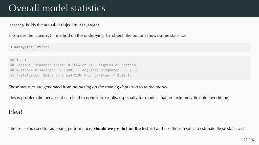 Overall model statistics parsnip holds the actu...