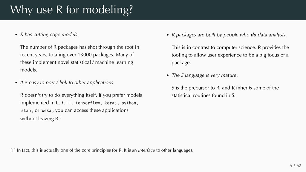 R has cutting edge models. The number of R pack...