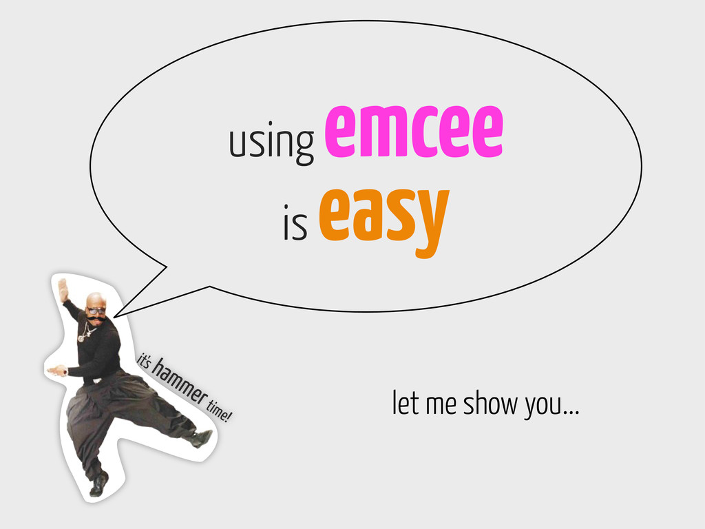 it's hammer time! using emcee is easy let me sh...