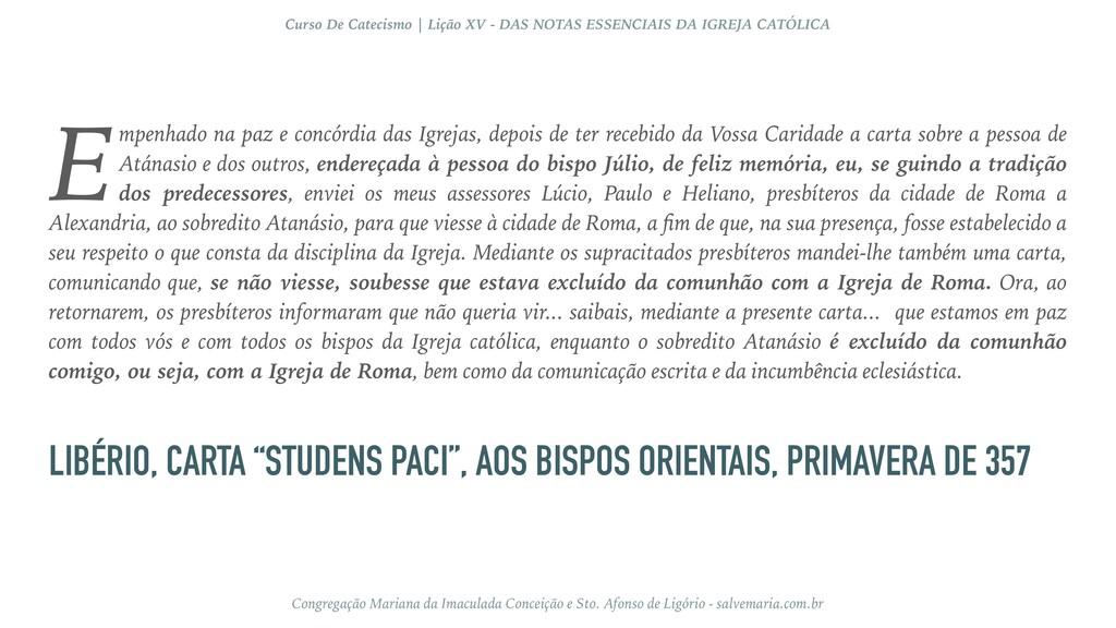 "LIBÉRIO, CARTA ""STUDENS PACI"", AOS BISPOS ORIEN..."