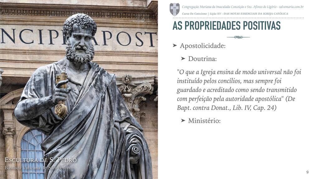 AS PROPRIEDADES POSITIVAS ➤ Apostolicidade: ➤ D...