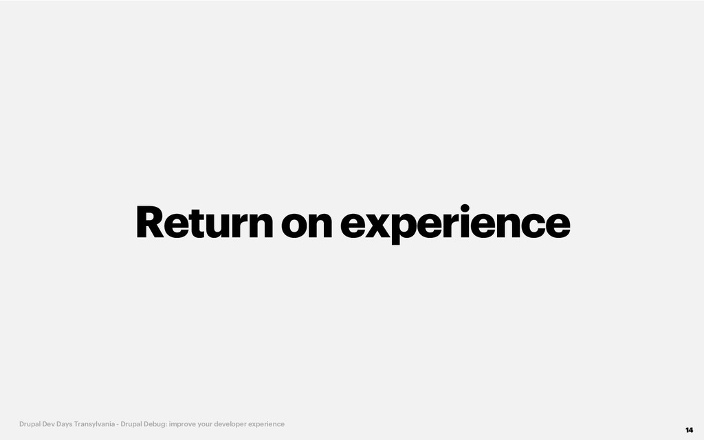 Return on experience 14 Drupal Dev Days Transyl...