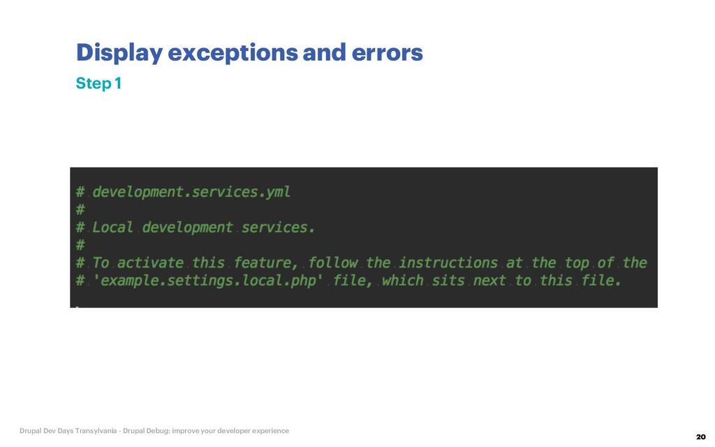 Display exceptions and errors 20 Drupal Dev Day...
