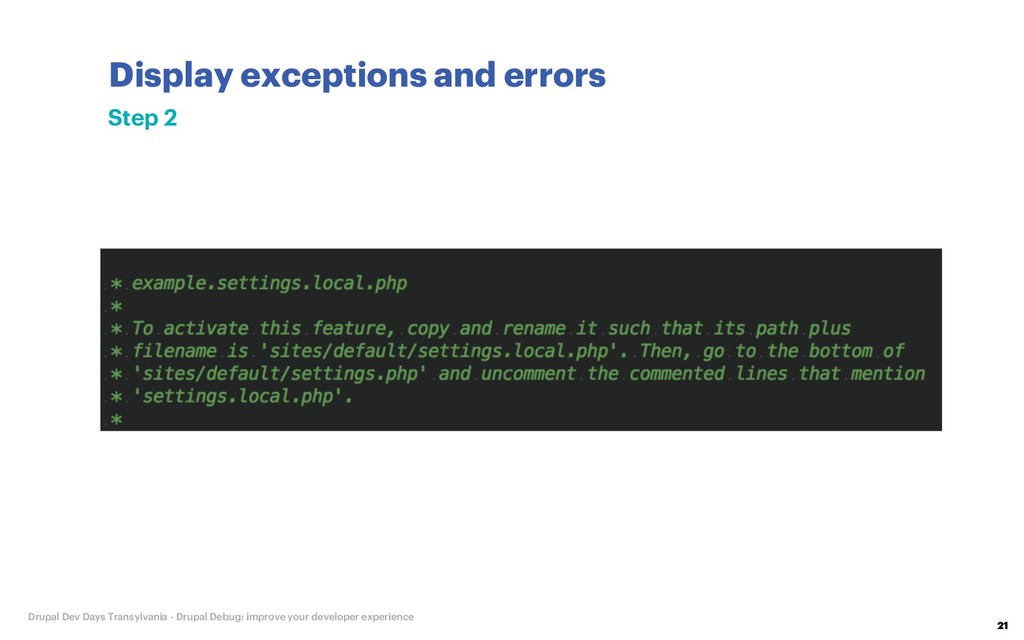 Display exceptions and errors 21 Drupal Dev Day...