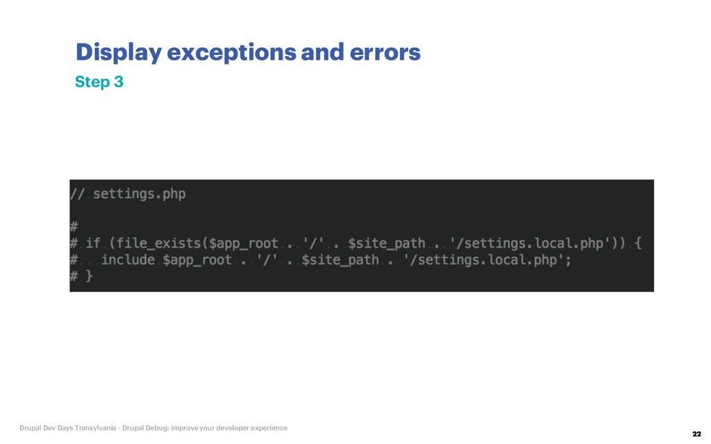 Display exceptions and errors 22 Drupal Dev Day...