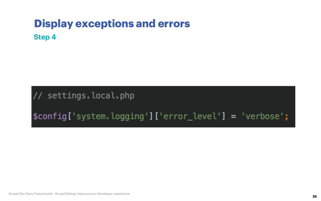 Display exceptions and errors 23 Drupal Dev Day...
