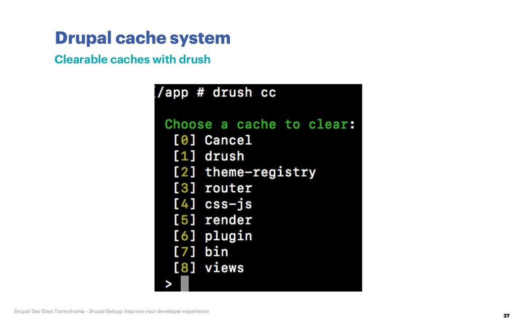 Drupal cache system 27 Drupal Dev Days Transylv...