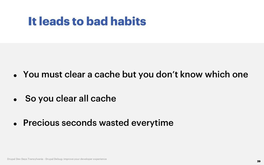 It leads to bad habits 29 Drupal Dev Days Trans...