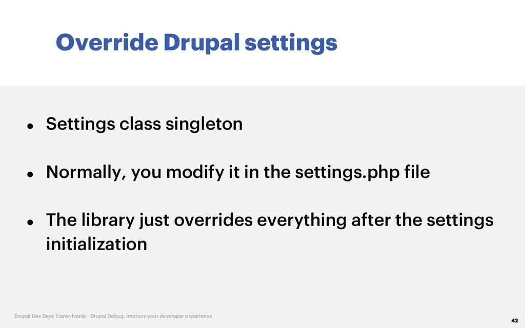 Override Drupal settings 42 Drupal Dev Days Tra...