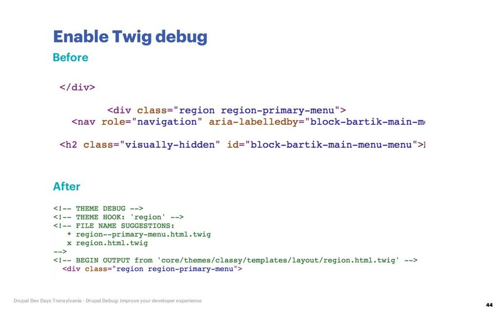 Enable Twig debug 44 Drupal Dev Days Transylvan...