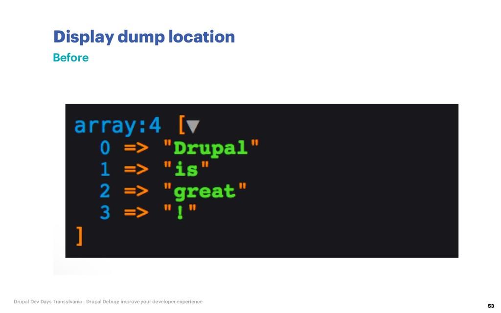Display dump location 53 Drupal Dev Days Transy...