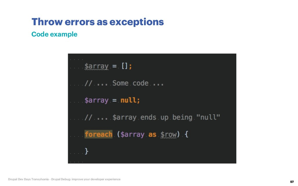 Throw errors as exceptions 57 Drupal Dev Days T...