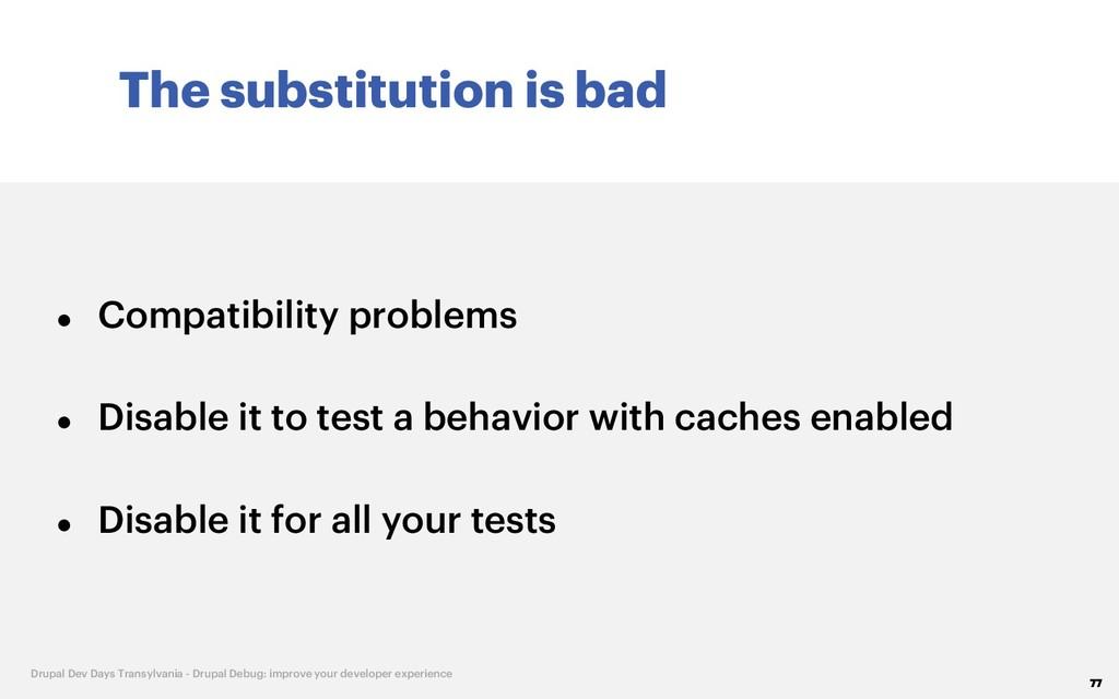 The substitution is bad 77 Drupal Dev Days Tran...