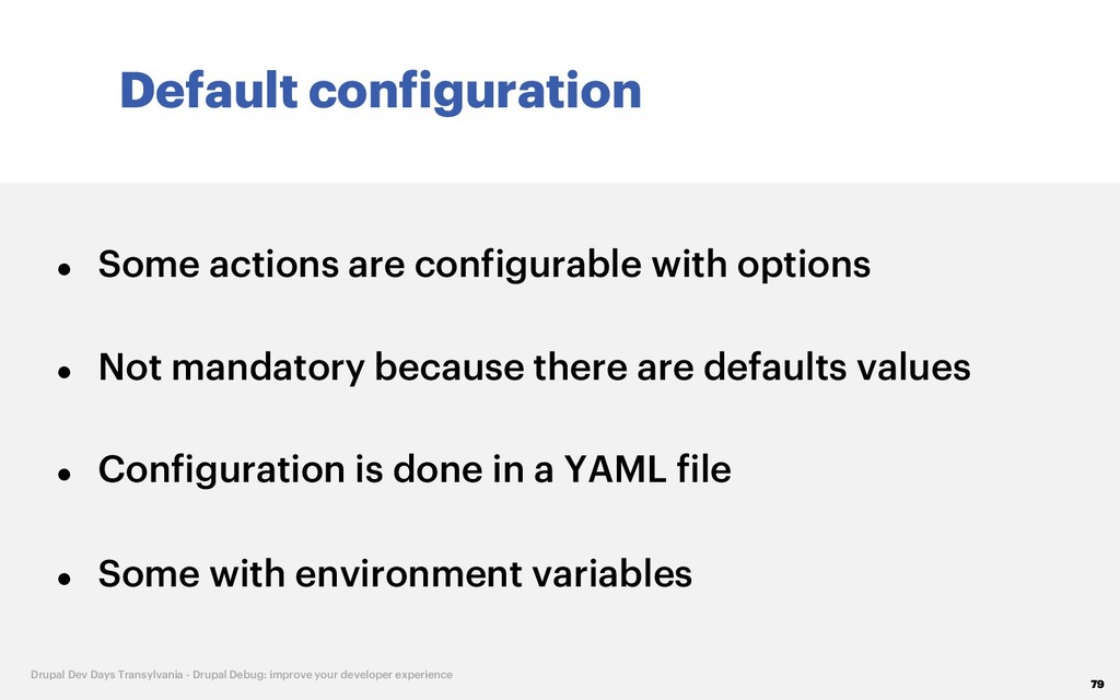 Default configuration 79 Drupal Dev Days Transy...
