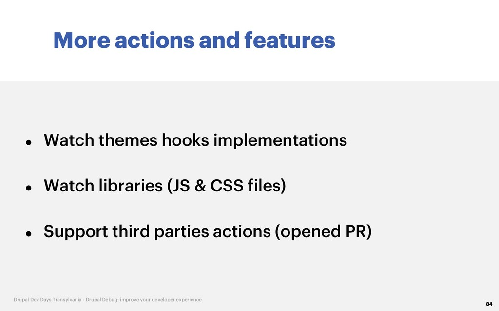 More actions and features 84 Drupal Dev Days Tr...