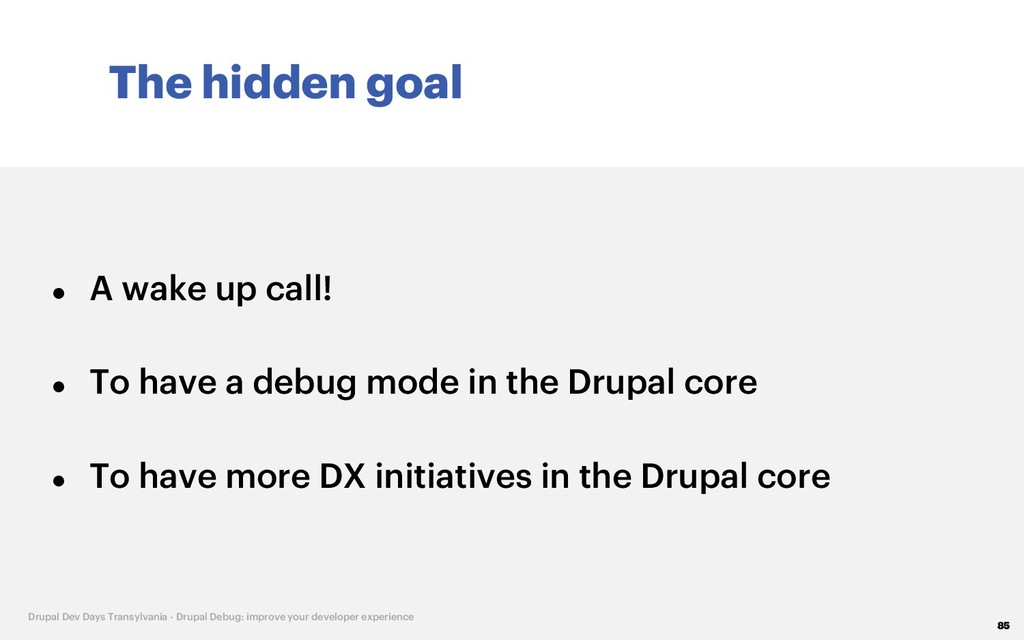 The hidden goal 85 Drupal Dev Days Transylvania...