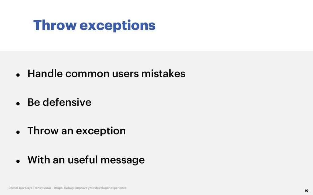 Throw exceptions 10 Drupal Dev Days Transylvani...