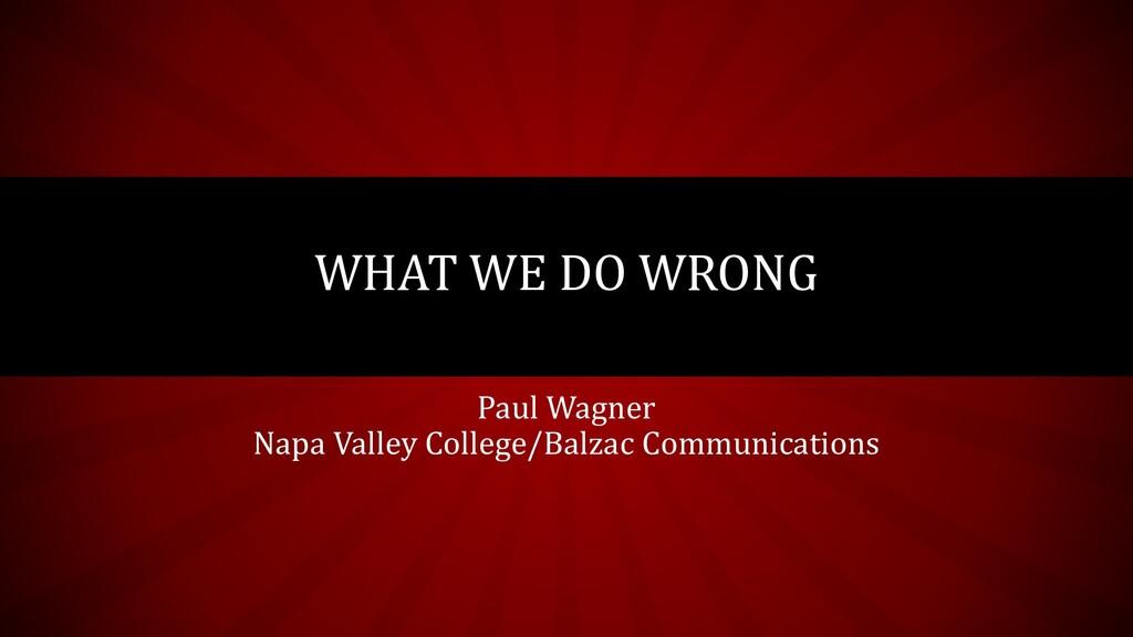 Paul Wagner Napa Valley College/Balzac Communic...