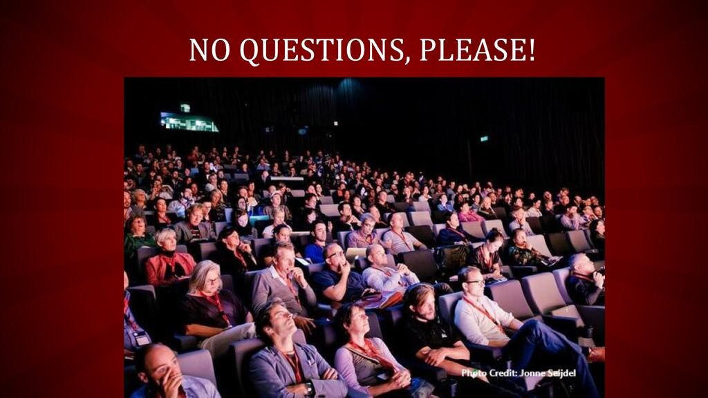 NO QUESTIONS, PLEASE! Propaganda ends where dia...