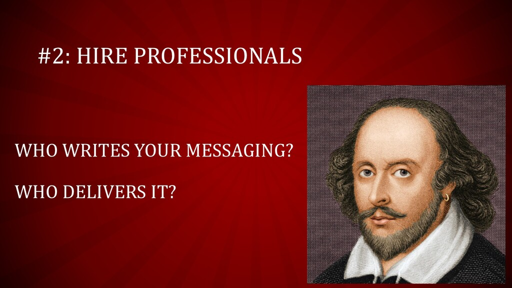 #2: HIRE PROFESSIONALS WHO WRITES YOUR MESSAGIN...