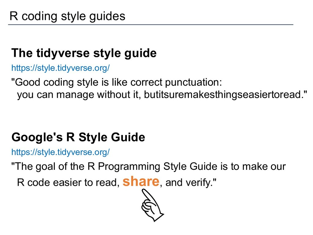 The tidyverse style guide https://style.tidyver...