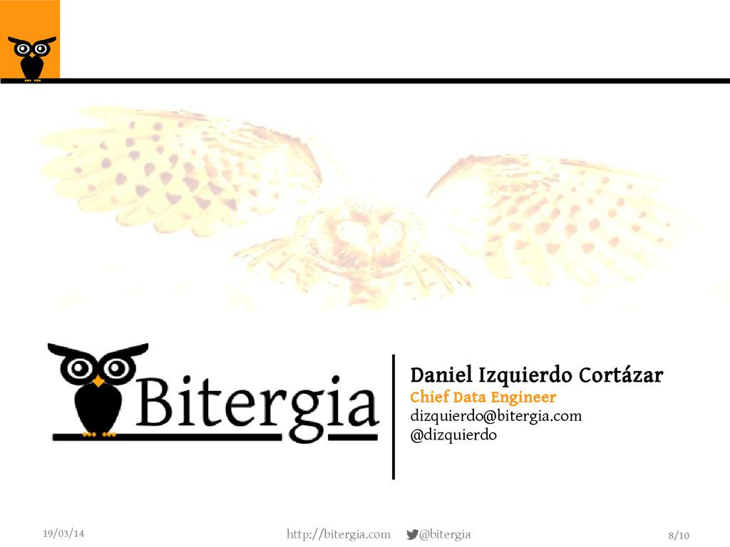 8/10 19/03/14 http://bitergia.com @bitergia Dan...