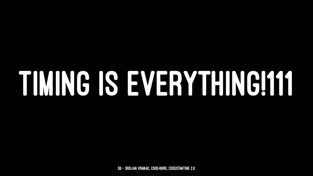 TIMING IS EVERYTHING!111 38 — Srdjan Vranac, Co...