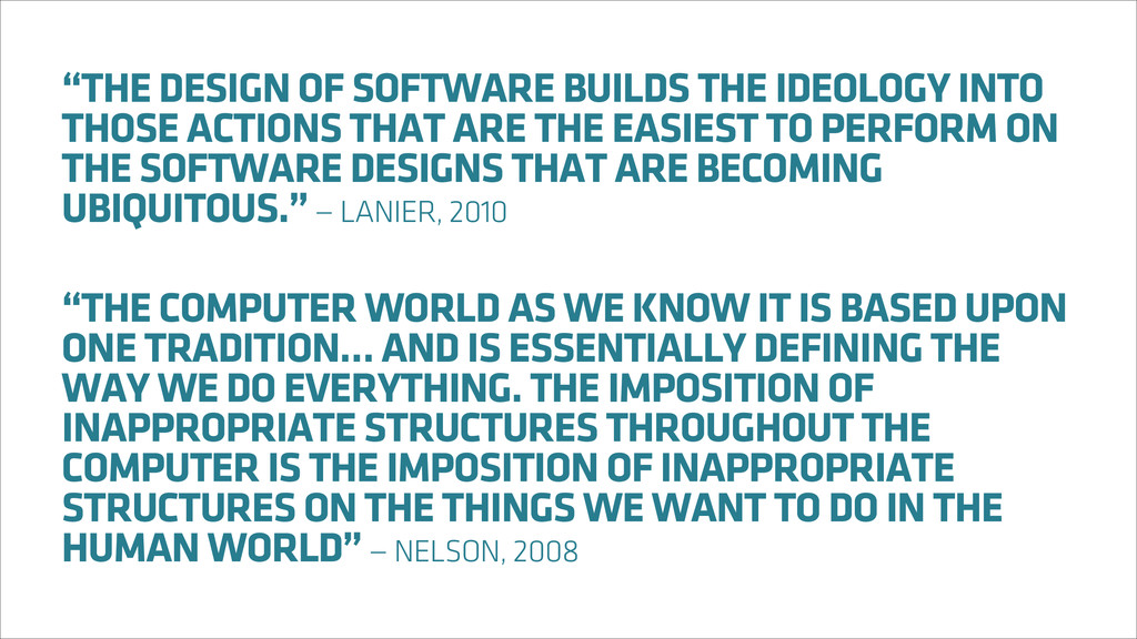 """THE DESIGN OF SOFTWARE BUILDS THE IDEOLOGY INT..."