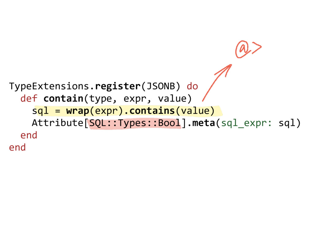 TypeExtensions.register(JSONB) do def contain(t...