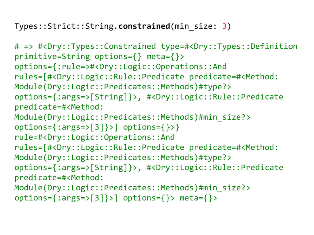 Types::Strict::String.constrained(min_size: 3) ...