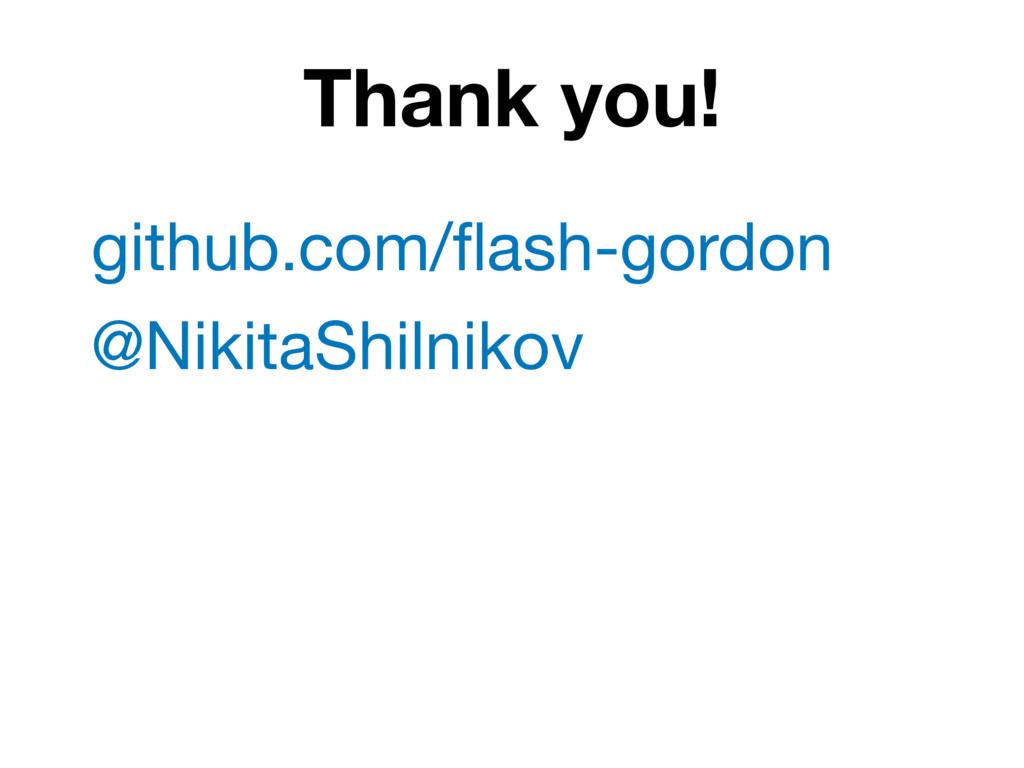 Thank you! github.com/flash-gordon   @NikitaShil...