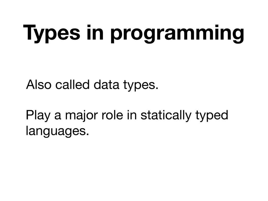 Types in programming Also called data types. Pl...
