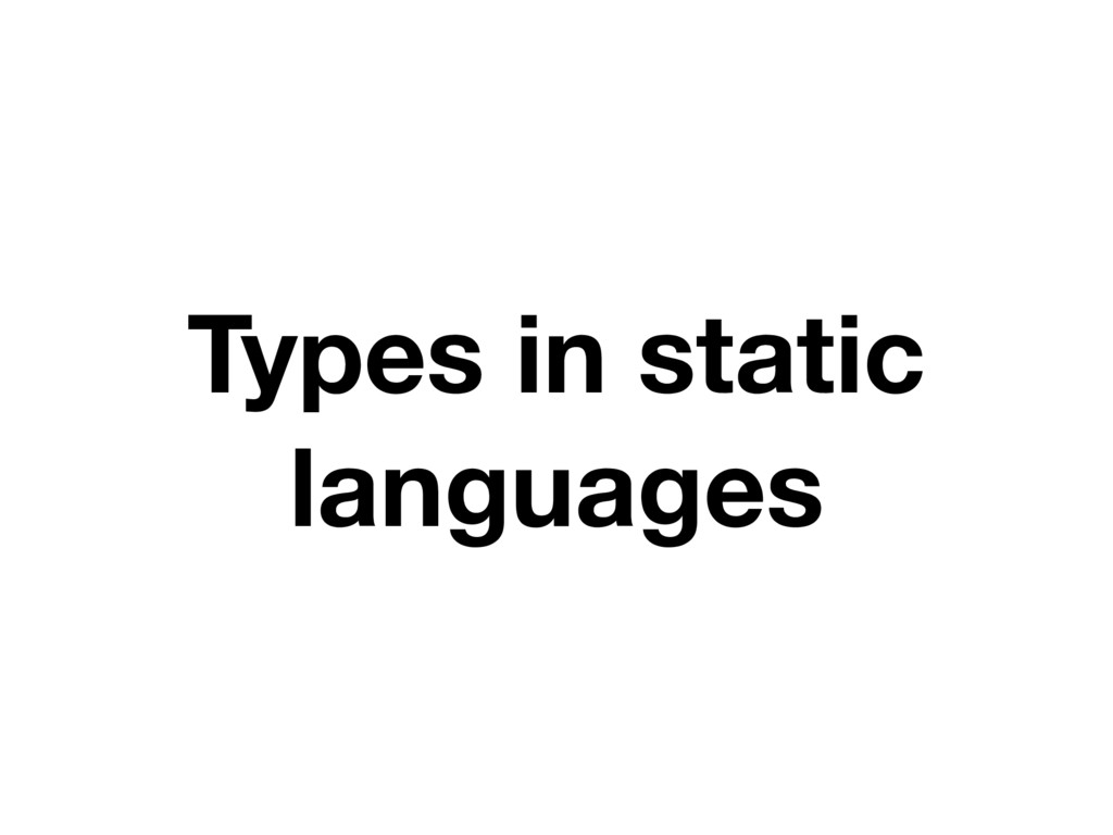 Types in static languages