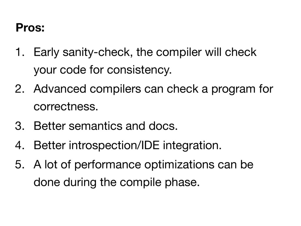 1. Early sanity-check, the compiler will check ...