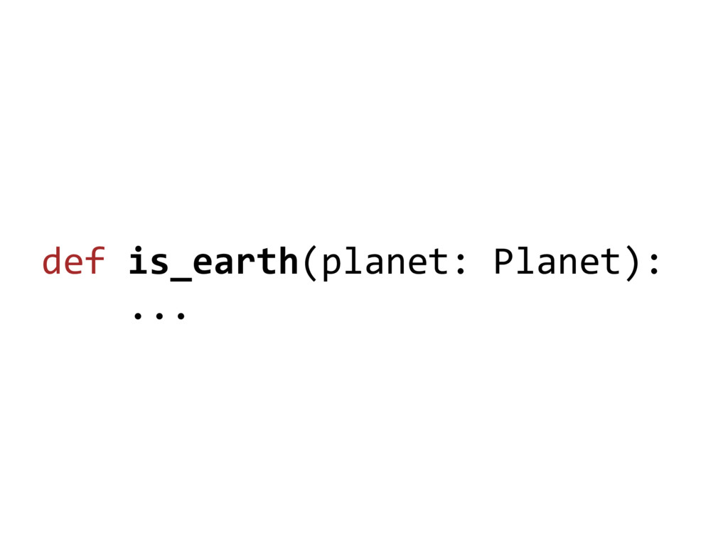 def is_earth(planet: Planet): ...