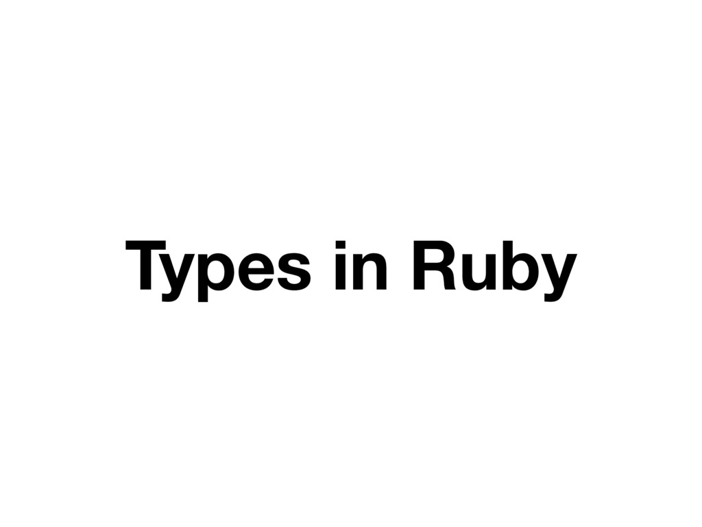 Types in Ruby