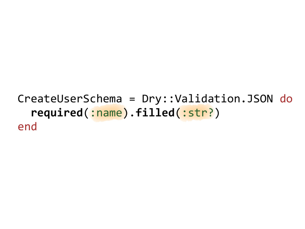 CreateUserSchema = Dry::Validation.JSON do requ...