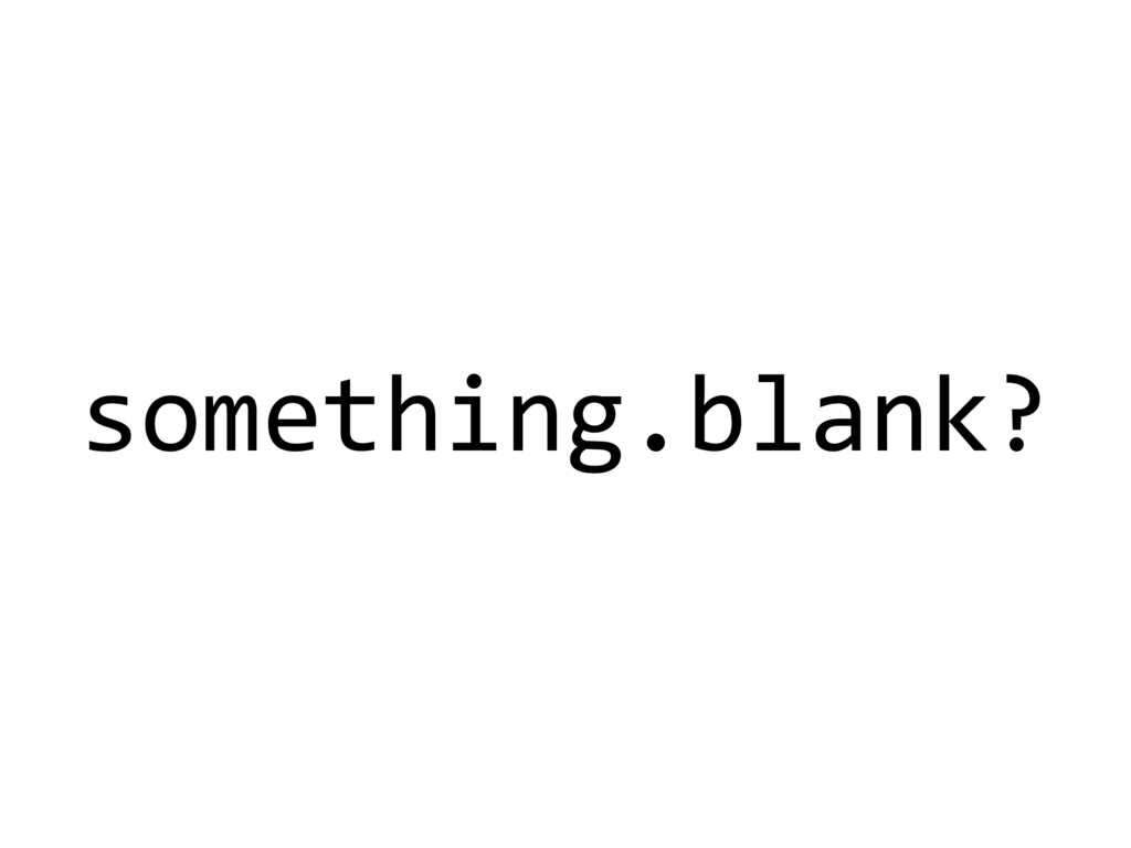 something.blank?