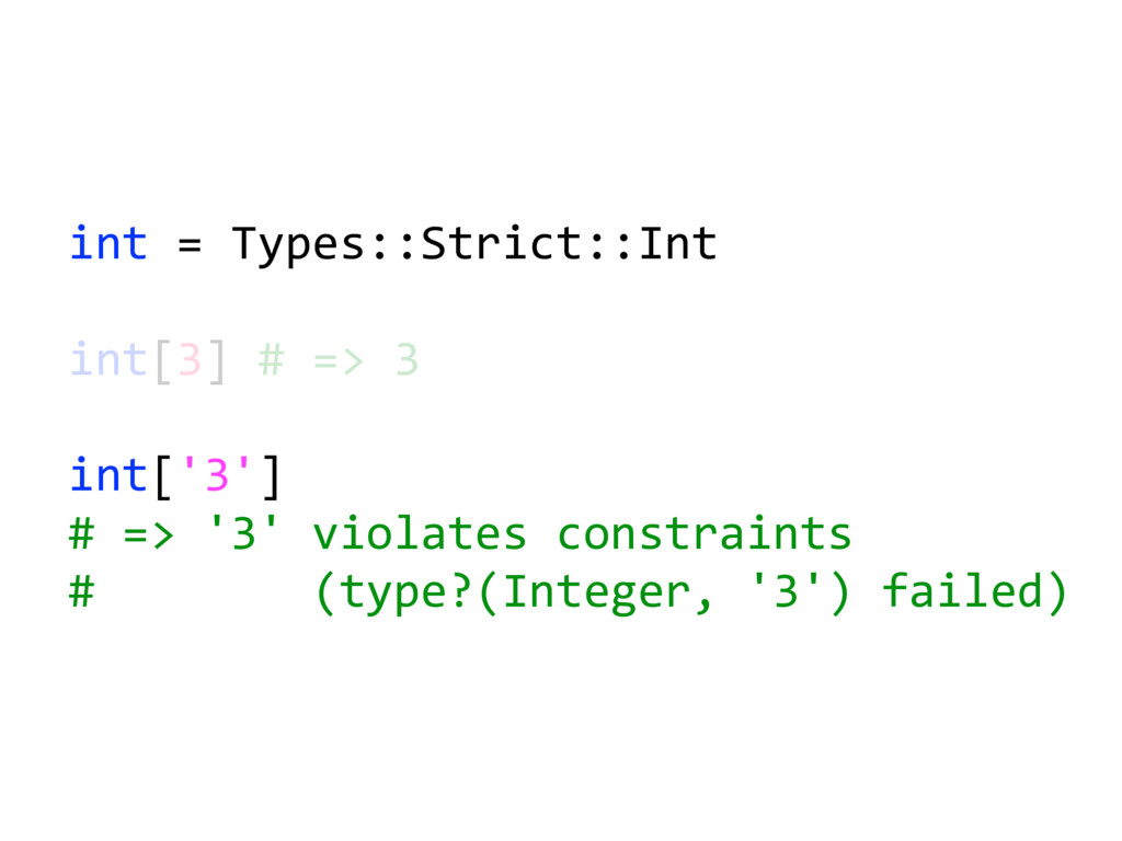 int = Types::Strict::Int int[3] # => 3 int['3']...