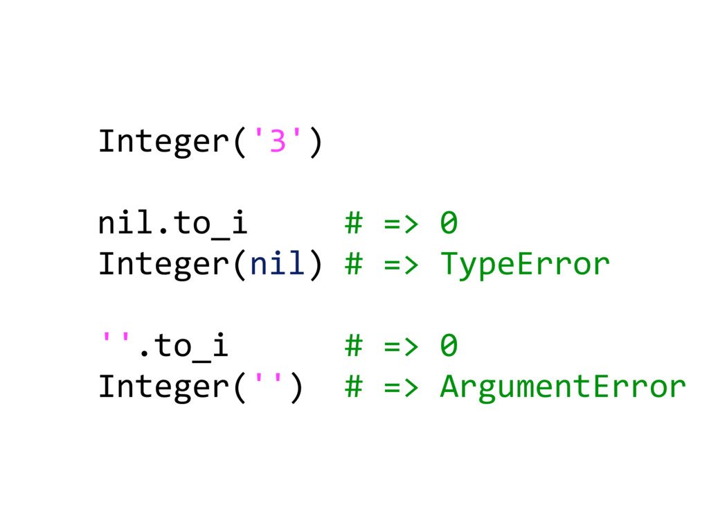 Integer('3') nil.to_i # => 0 Integer(nil) # => ...