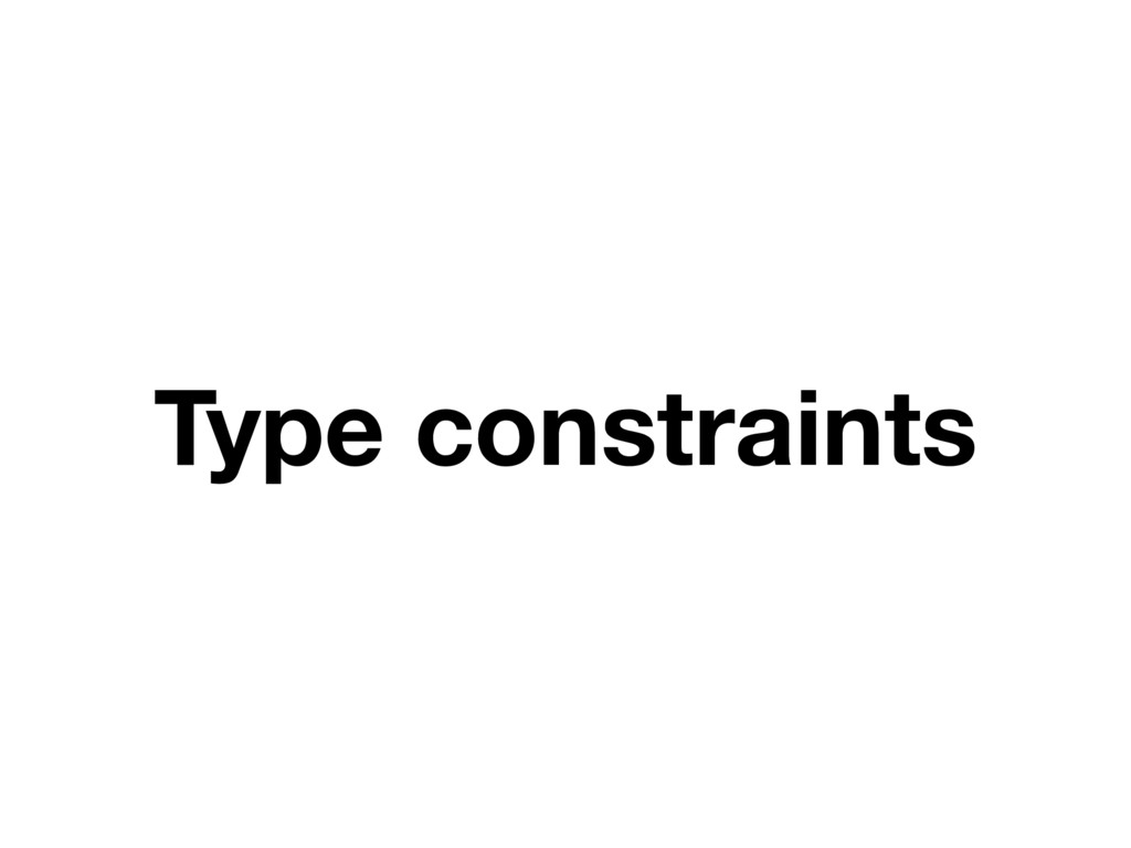 Type constraints