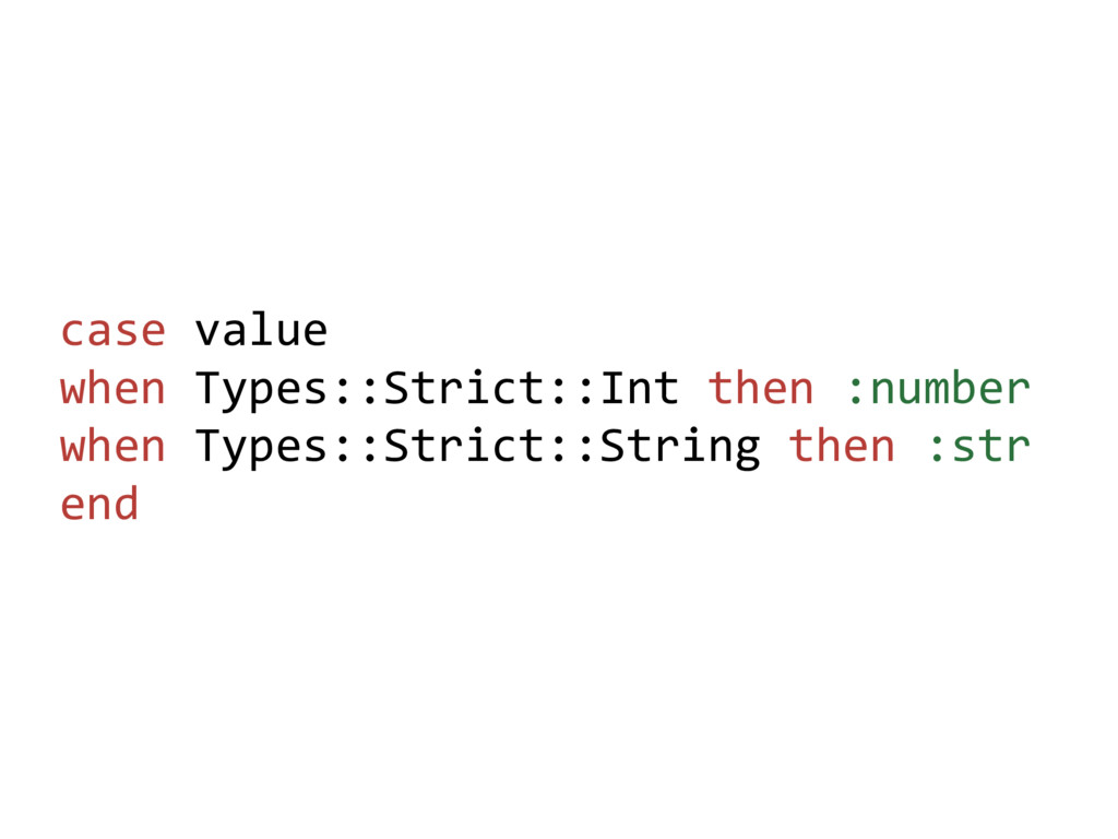 case value when Types::Strict::Int then :number...