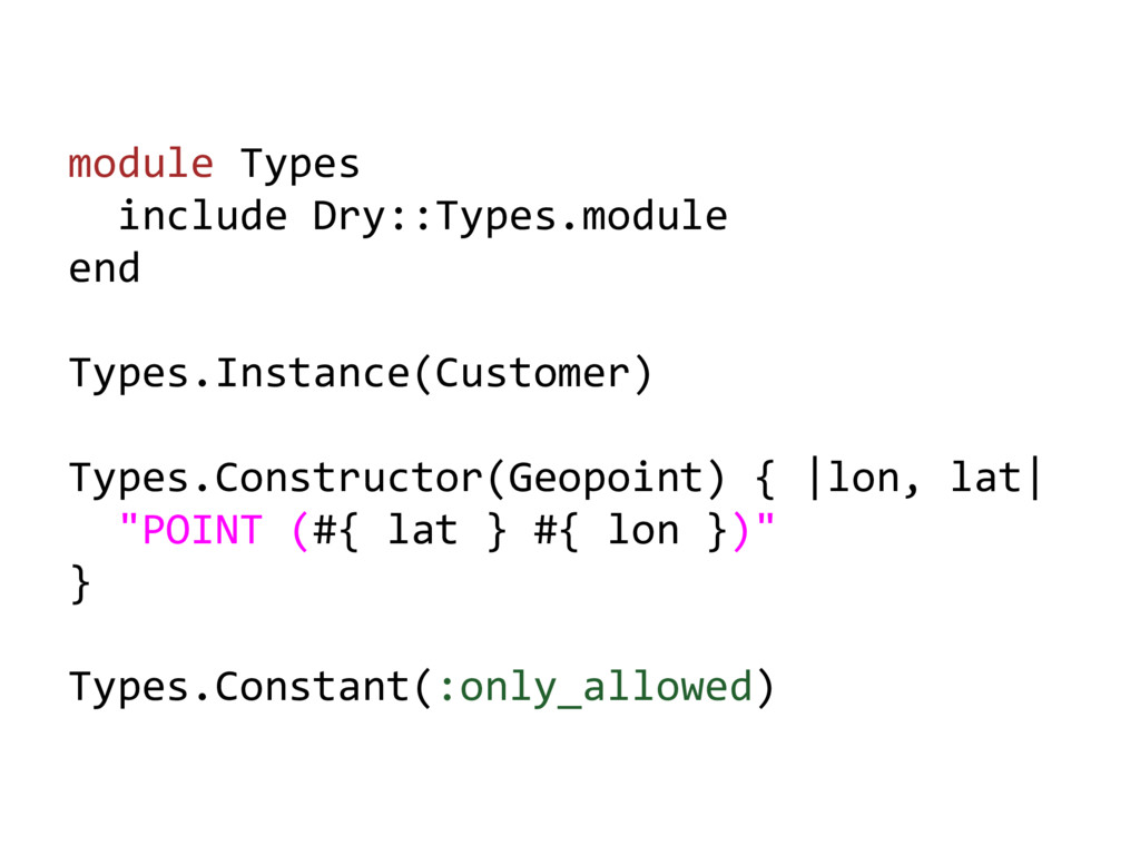 module Types include Dry::Types.module end Type...