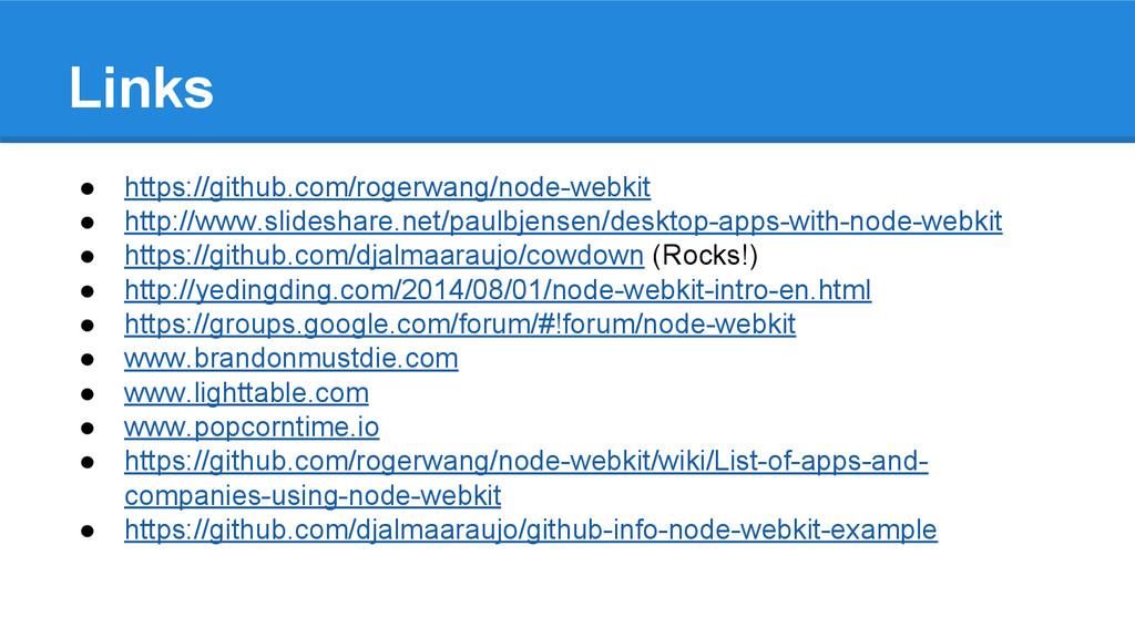 Links ● https://github.com/rogerwang/node-webki...